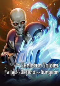 Manga Read Skeleton Soldier Couldn'T Protect The Dungeon